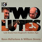 Two Lutes: Lute Duets from England's Golden Age by Ronn McFarlane
