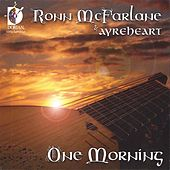 One Morning by Ronn McFarlane and Ayreheart