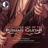 Guitar Recital: Timofeyev, Oleg - Sychra, A.O. / Oginski, M.K. / L'Vov, A.F. / Alferiev, V.S. / Aksionov, S. (The Golden Age of the Russian Guitar) by Oleg Timofeyev
