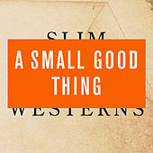 Slim Westerns Vol I & II by A Small Good Thing