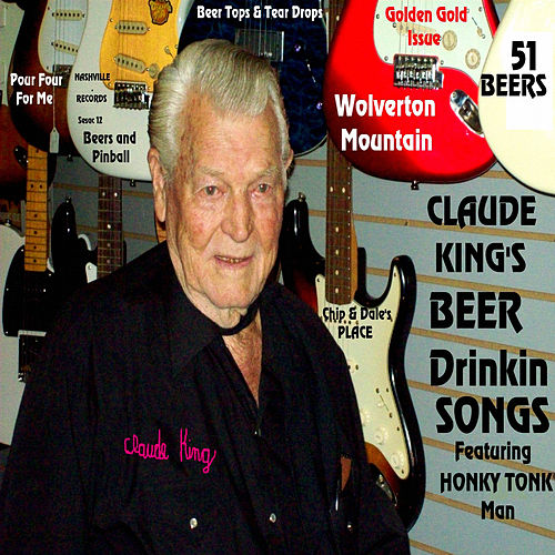 Claude King's Beer Drinkin Songs by Claude  King