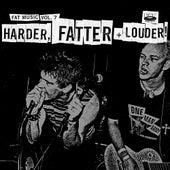 Fat Music, Vol. 7: Harder, Fatter & Louder von Various Artists