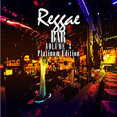 Reggae Bar Vol 3 Platinum Edition by Various Artists