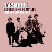 Reflections of My Life (Original Recordings) by Marmalade