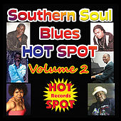 Southern Soul Blues Hot Spot: Volume 2 by Various Artists