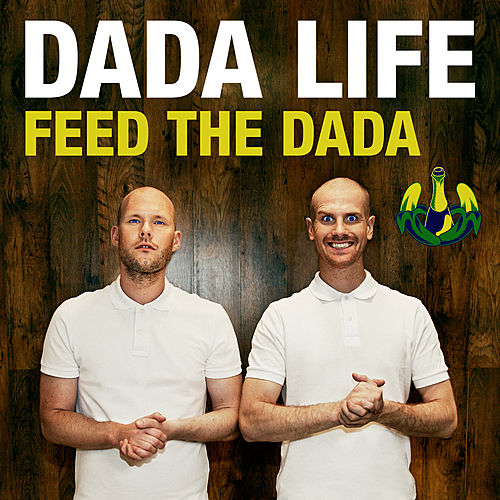 Feed the Dada by Dada Life
