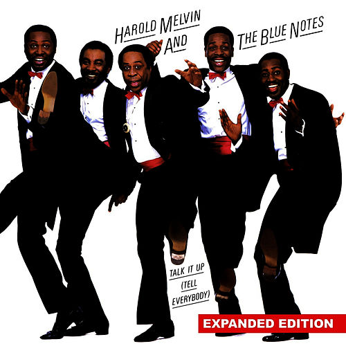 Talk It Up (Tell Everybody) (Expanded Edition) [Digitally Remastered] by Harold Melvin and The Blue Notes
