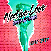 Native Love (Step By Step) by DJ Party