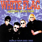 History Is Fiction by White Flag