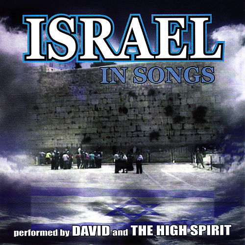 Songs From The Film: Sites & Songs Of Israel by David & The High Spirit