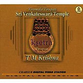 Ksetra- Tirupati by Various Artists