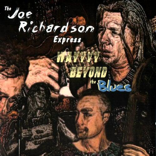 Way Beyond The Blues by The Joe Richardson Express