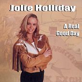 A Real Good Day by Jolie Holliday