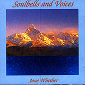 Soulbells And Voices by Jane Winther