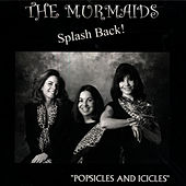 The Murmaids Splash Back!: 'Popsicles And Icicles' by The Murmaids