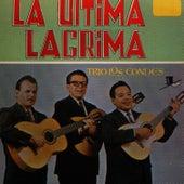 La Última Lágrima by Trío Los Condes