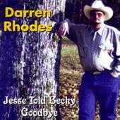 Jesse Told Becky Goodbye by Darren Rhodes