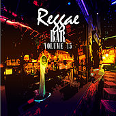 Reggae Bar Vol 15 by Various Artists