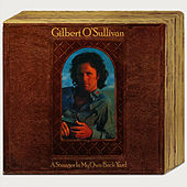 A Stranger In My Own Back Yard by Gilbert O'Sullivan