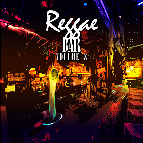 Reggae Bar Vol 8 by Various Artists