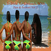 Tribute To Jamaica 50th Past & Present Vol 2 von Various Artists