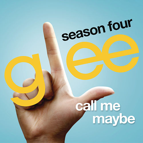 Call Me Maybe (Glee Cast Version) by Glee Cast