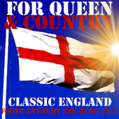For Queen & Country: Classic England Footy Anthems For Euro 2012 by Various Artists