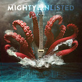 Tentacles by Mighty Unlisted