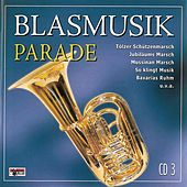 Blasmusik Parade - CD 3 by Various Artists