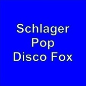 Schlager Pop Disco Fox by Various Artists