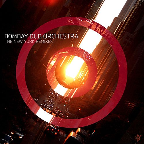 New York Remixes by Bombay Dub Orchestra