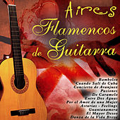 Aires Flamencos de Guitarra by Various Artists