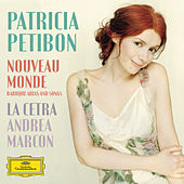 Nouveau Monde - Baroque Arias And Songs von Patricia Petibon