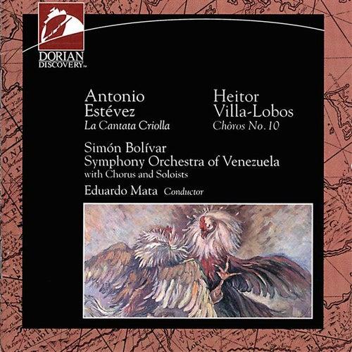 Estevez, A.: Cantata Criolla, 'Florentino, El Que Canto Con El Diablo' / Villa-Lobos, H.: Choros No. 10, 'Rasga O Coracao' by Various Artists