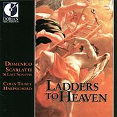 Scarlatti, D.: Keyboard Sonatas (Ladders To Heaven - 16 Late Sonatas) by Colin Tilney