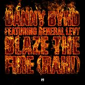 Blaze the Fire (Rah!) by Danny Byrd