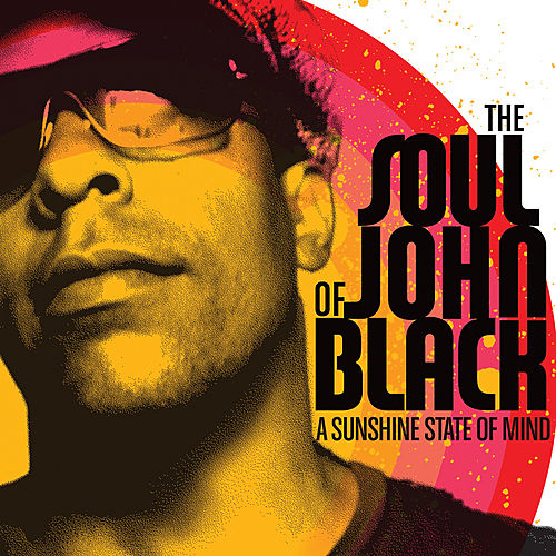 A Sunshine State Of Mind: Volume 2 by The Soul Of John Black