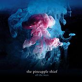 All The Wars by Pineapple Thief