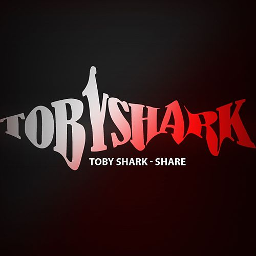 Share by Toby Shark