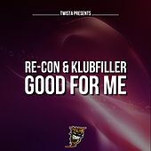 Good For Me by Recon