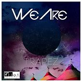Trapez by We Are