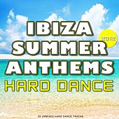 Ibiza Summer 2012 Anthems: Hard Dance - EP by Various Artists