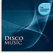 Disco Music - The Listening Library by Various Artists