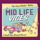Mid Life Vices by Four Bitchin' Babes