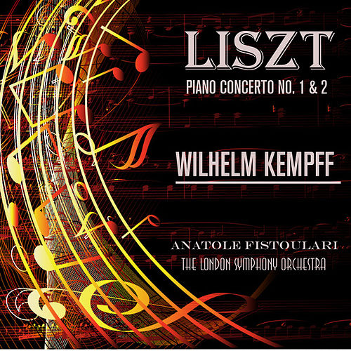 Liszt: Piano Concerto No. 1 & 2 (Remastered) by Wilhelm Kempff