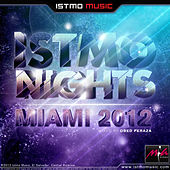 Istmo Nights Miami 2012 Compilation by Various Artists