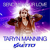 Send Me Your Love (Extended Club Mix) - Single by Taryn Manning