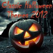 Classic Halloween Themes 2012 by Various Artists