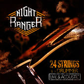 24 Strings and a Drummer (Live and Acoustic) by Night Ranger