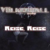 Reise,Reise by Völkerball